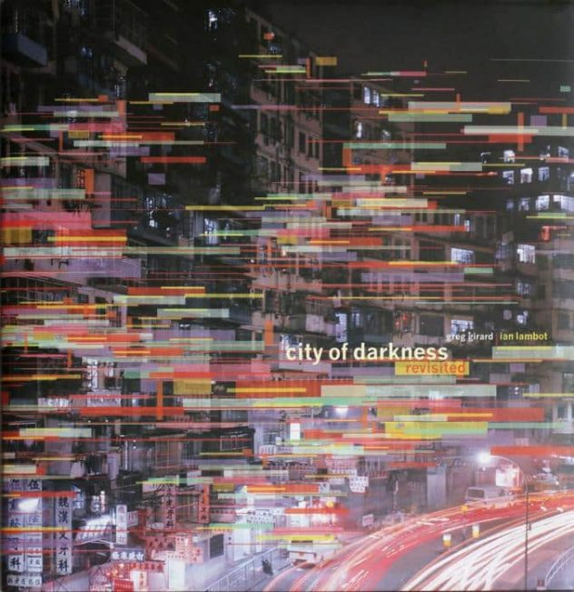 Kowloon Walled City - Cover of City of Darkness Revisited - Girard & Lambot