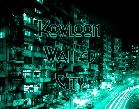 Kowloon Walled City Featured V2 Planet Dystopia